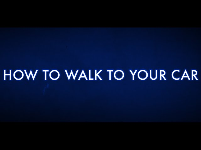 How to walk to your car: I will show you how.