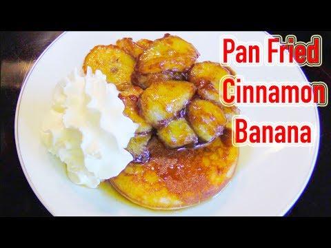 Pan Fried Cinnamon Banana Recipe