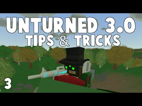Unturned 3.0 Tips & Tricks [Ep 3] (Updated 2016)