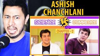 ASHISH CHANCHLANI | Science vs Commerce | Part 2 | Reaction | Jaby Koay