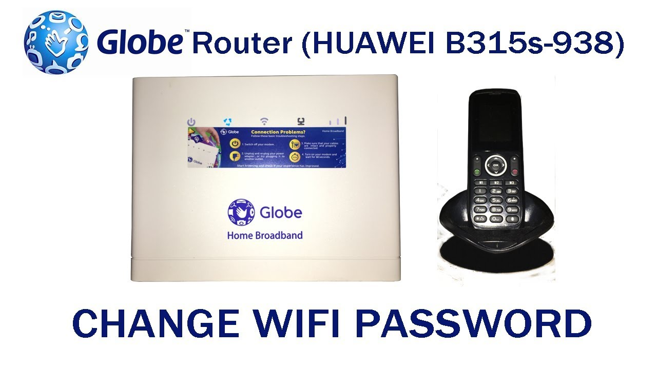 How to Change Globe Router (HUAWEI B315s-938) WiFi Password
