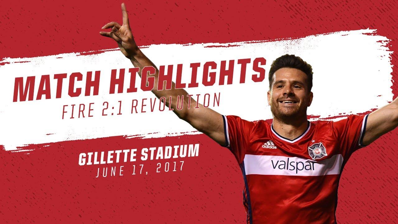 new concept 75167 1c0df Match Highlights | Chicago Fire 2:1 New England Revolution | June 17, 2017