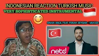 REACTION SİNAN AKÇIL FEAT FERAH ZEYDAN - MUCIZE  INDONESIAN REACTION TURKISH MUSIC
