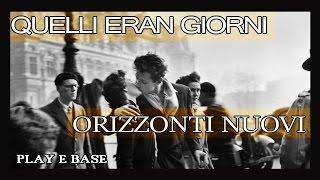 QUELLI ERAN GIORNI (Daiano) ORIZZONTI NUOVI (Noceto) Cover medley cantata