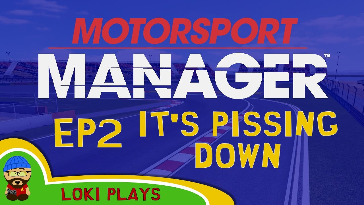 motorsport manager pc lets play ep2 raining cats and dogs youtube. Black Bedroom Furniture Sets. Home Design Ideas