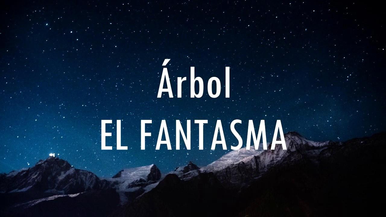 Download ÁRBOL - EL FANTASMA (LETRA)