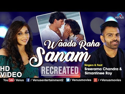Waada Raha Sanam -Recreated | Ft. Sreerama Chandra & Simantinee Roy | Latest Bollywood Romantic Song
