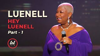 Luenell Campbell Hey Luenell • Part 1 | LOLflix