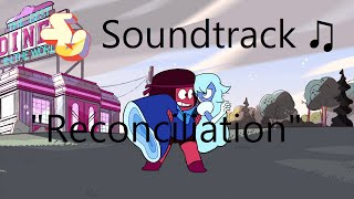 Repeat youtube video Steven Universe Soundtrack ♫ - Reconciliation
