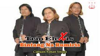 Trio Elexis - Bintang Na Rumiris