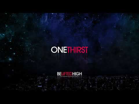 One Thirst (OFFICIAL AUDIO) - Be Lifted High
