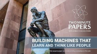Building Machines That Learn and Think Like People | Two Minute Papers #223