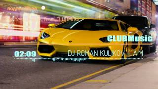DJ ROMAN KULIKOV AIM
