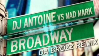 DJ Antoine vs Mad Mark - Broadway (Da Brozz Remix) 2012