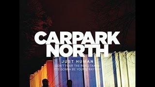 Just Human - Carpark North