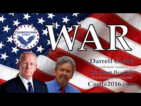 "Darrell Castle & Dr. Scott Bradley Discuss The Issue of  ""WAR"""