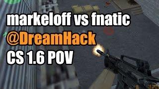 POV: markeloff vs. fnatic @DreamHack Na'Vi CS 1.6 Demo