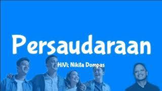 HiVi, Nikita Dompas - Persaudaraan (Lirik)