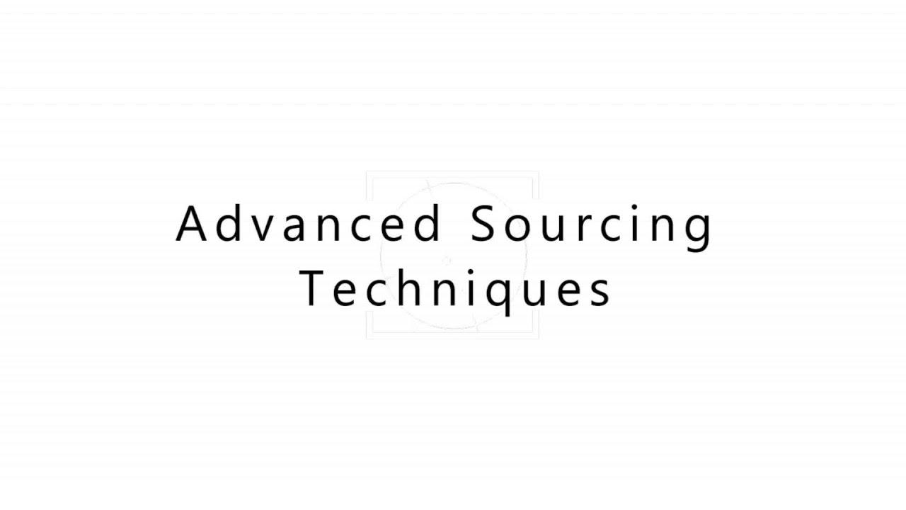Sourcing Techniques