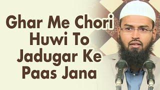 Hamare Ghar Me Chori Ho Gayi To Log Kahin Shobdebaaz Jadugaron Ke Paas Jate Hai Pata Lagane