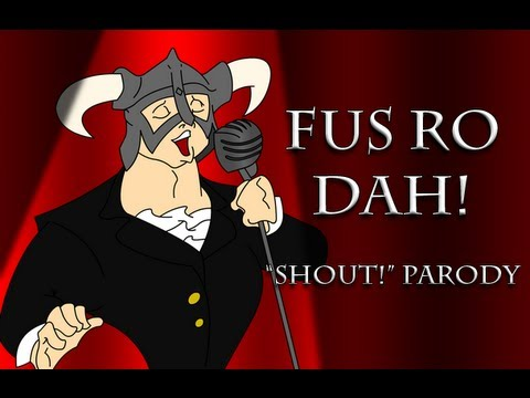 "Fus Ro Dah - A Parody of ""Shout"" by the Isley Brothers"