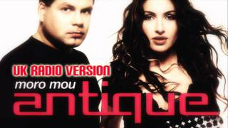 Antique - Moro mou (UK RADIO VERSION)