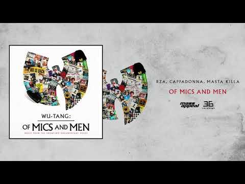 RZA, Cappadonna, Masta Killa - Of Mics and Men [HQ Audio] Mp3
