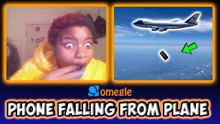 Phone Falling From Plane on OMEGLE!