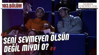 Eylül ve Ali'nin sinema keyfi - Kırgın Çiçekler 103.Bölüm