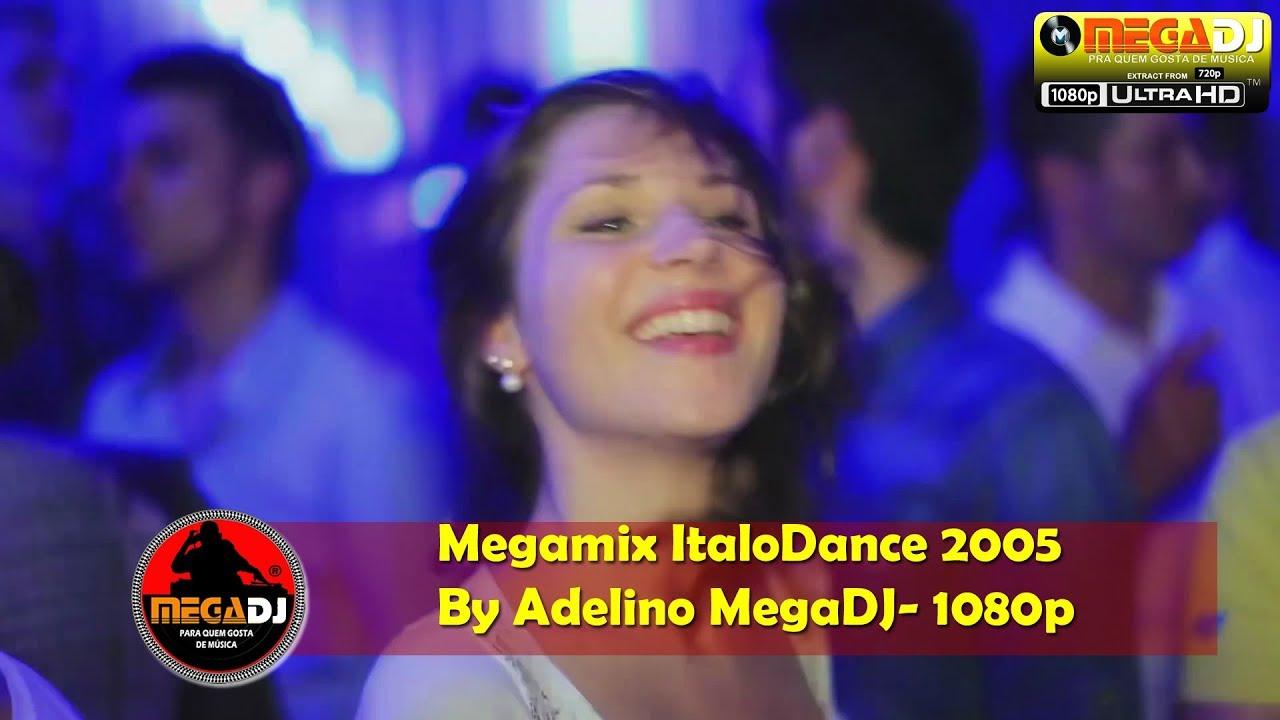 MegaMix Italo Dance 2005 - By Adelino MegaDJ- 1080p