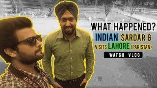'When Indian Sardar G Visits Lahore' - VLOG#1