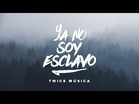 TWICE MÚSICA - Ya no soy esclavo (Video oficial)