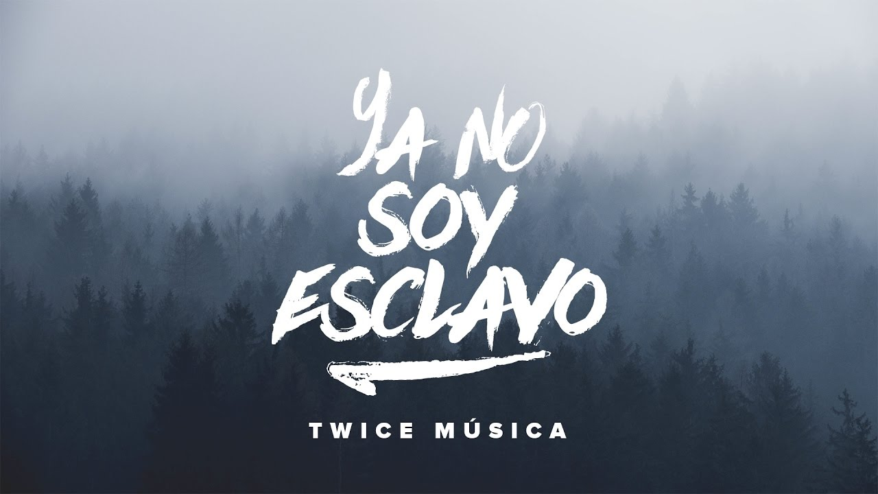 twice-ya-no-soy-esclavo-bethel-music-no-longer-slaves-en-espanol-twice-musica