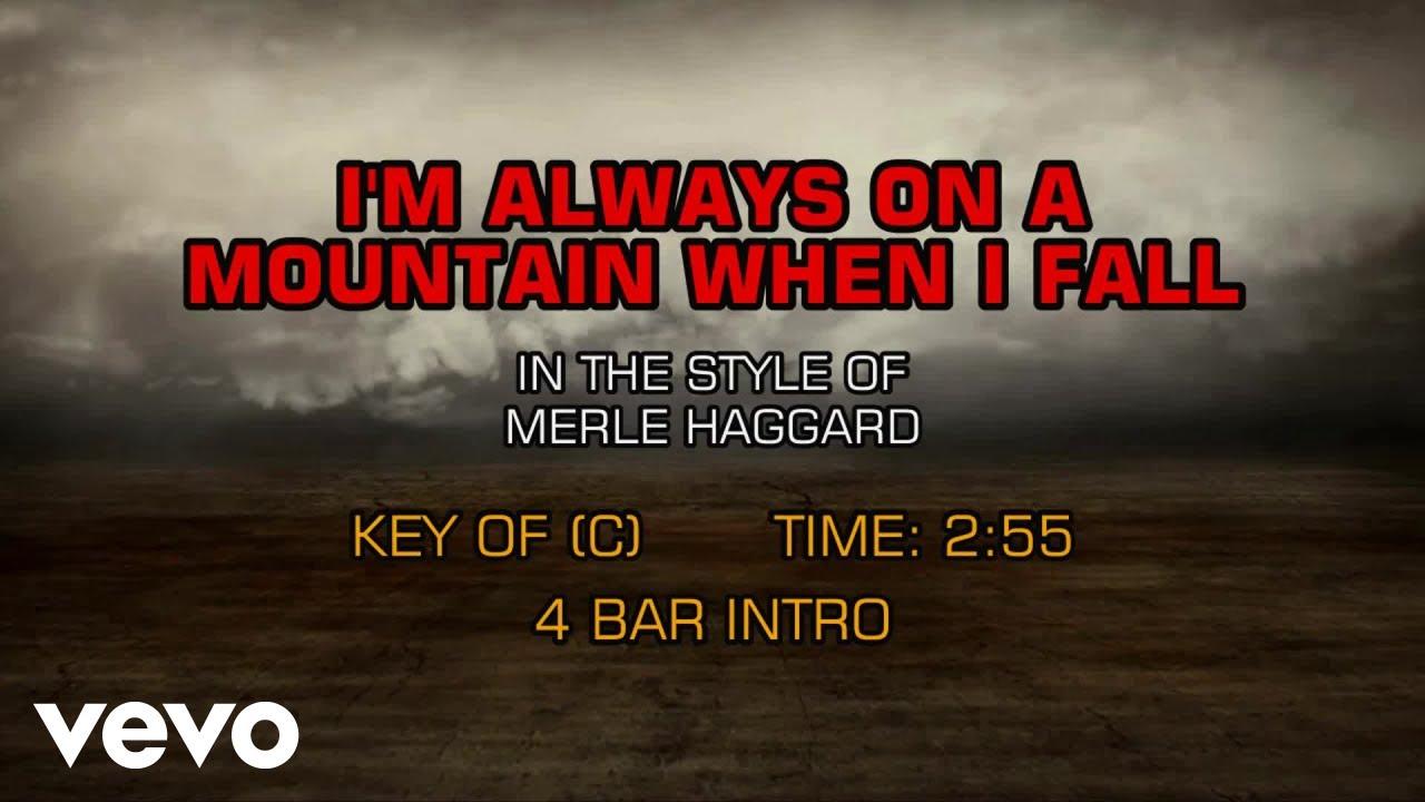 Merle Haggard - I'm Always On A Mountain When I Fall (Karaoke)