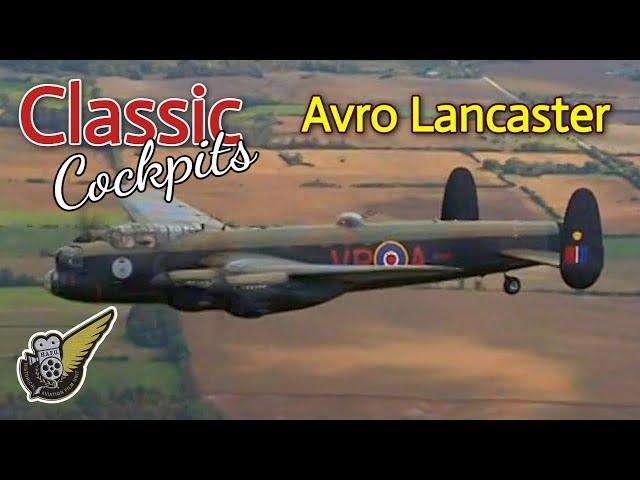 Classic Cockpits : Flying The Avro Lancaster Bomber