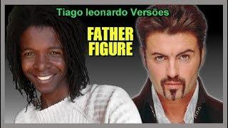 George Michael - Father Figure(Versão em português)Tiago leonardo versões