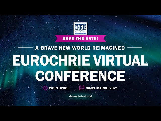 Announcing the FIRST EuroCHRIE Virtual Conference – A Brave New World Reimagined