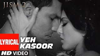"""Presenting the lyrical video song of """"yeh kasoor"""" from movie jism 2. this is sung by sonu kakkar while lyrics are mithoon. song: yeh kasoor singer: s..."""