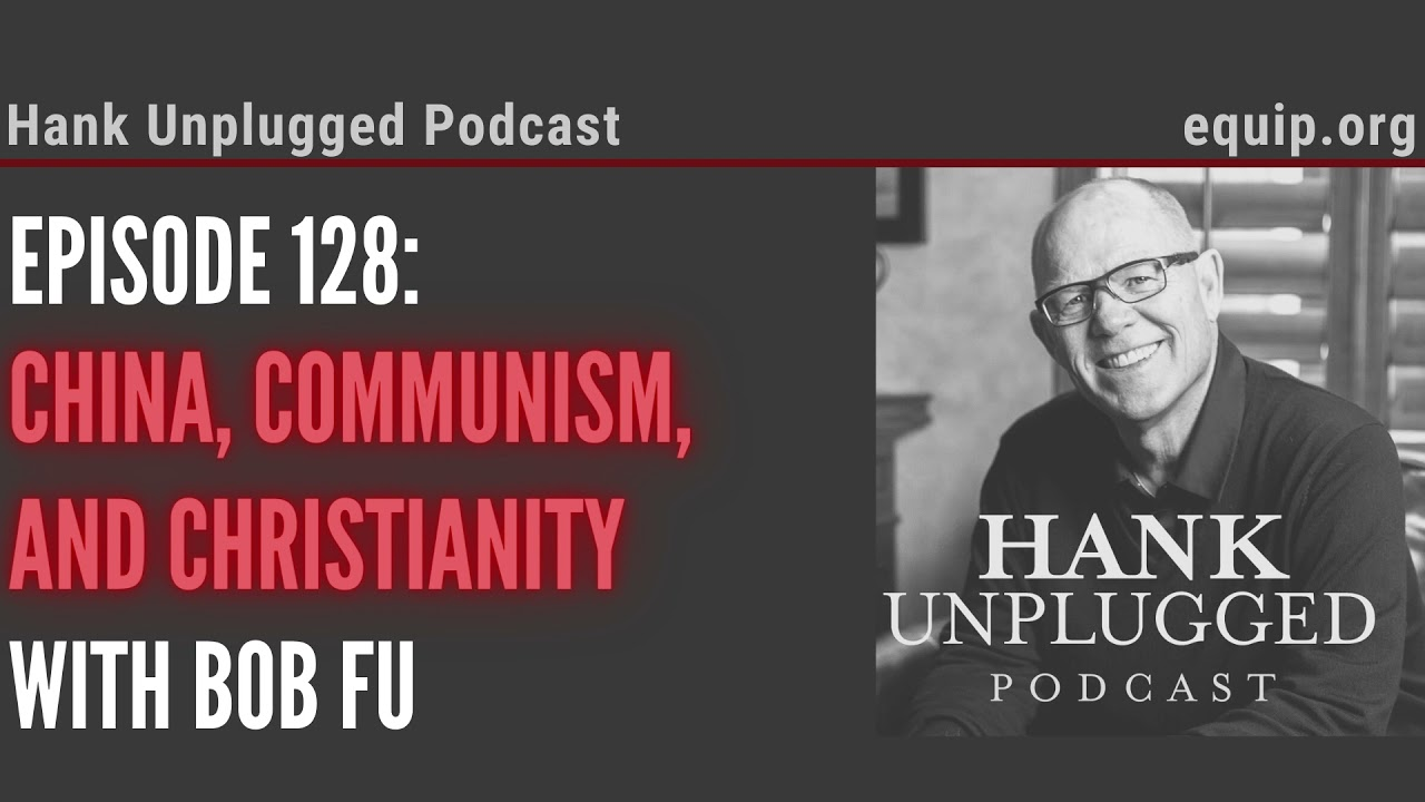 China, Communism, and Christianity with Bob Fu (Hank Unplugged Podcast)
