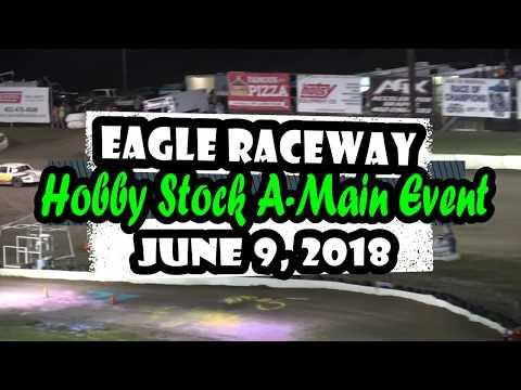 06/09/2018 Eagle Raceway Hobby Stock A- Main Event