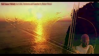 Bali Sunset Melody for Cello Orchestra and Gamelan by Rainer Struck