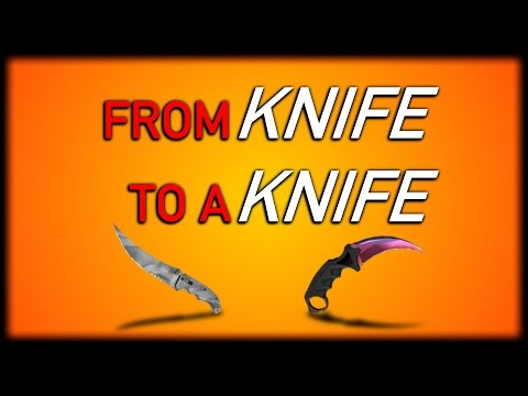 CS:GO - From Knife To A Knife
