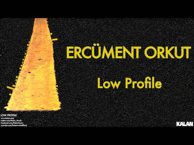 Ercüment Orkut - Low Profile - [ Low Profile © 2015 Kalan Müzik ]