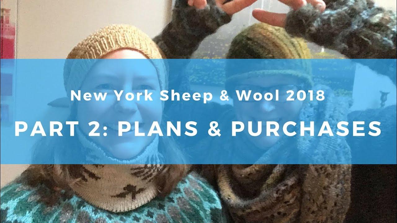 New York Sheep & Wool Festival 2018: Part 2