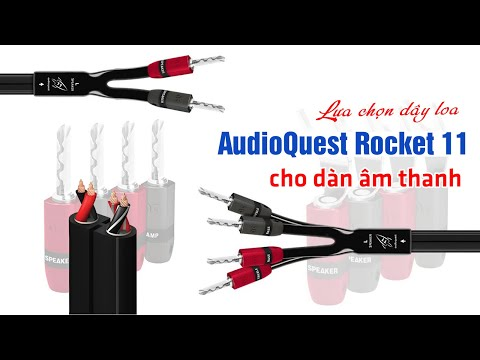 [AudioHanoiTV] Số 281:  Review dây loa AudioQuest Rocket 11