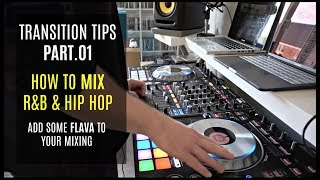 TRANSITION TIPS PART.01 // HOW TO MIX R&B & HIP HOP