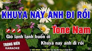 Karaoke Khuya Nay Anh Đi Rồi Tone Nam Nhạc Sống   Trọng Hiếu