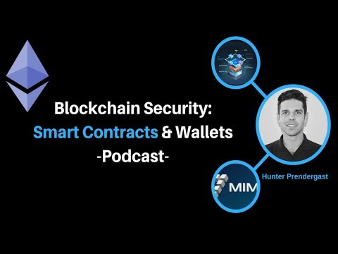 Blockchain Security: Smart Contracts & Wallets: Hunter Prend