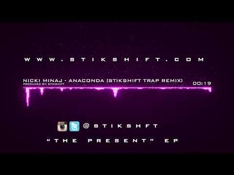 Nicki Minaj - Anaconda [StikShift Trap Remix]