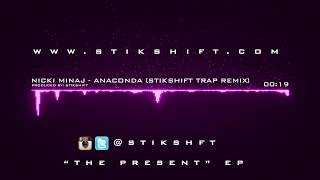 Nicki Minaj - Anaconda [StikShift Trap Remix]